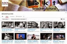YOUTUBE: CANAL BRACKET CULTURA