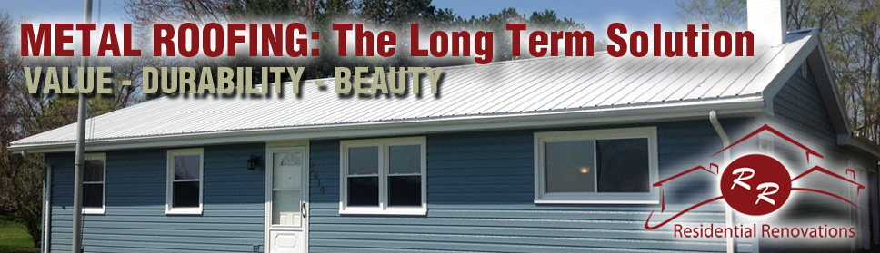 Metal Roofing: The Long Term Roof Solution