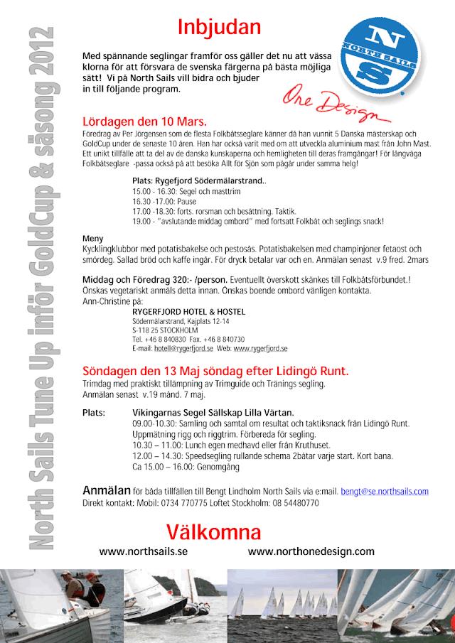 Med spännande seglingar framför oss gäller det nu att vässa klorna för att försvara de svenska färgerna på bästa möjliga   sätt!  Vi på North Sails vill bidra och bjuder in till följande program.