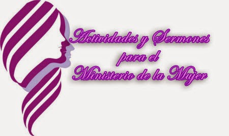 Actividades y Sermones para el Ministerio de la Mujer