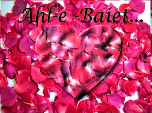 The Ahl-e -Baiet.....