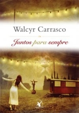 Juntos para sempre - Walcyr Carrasco