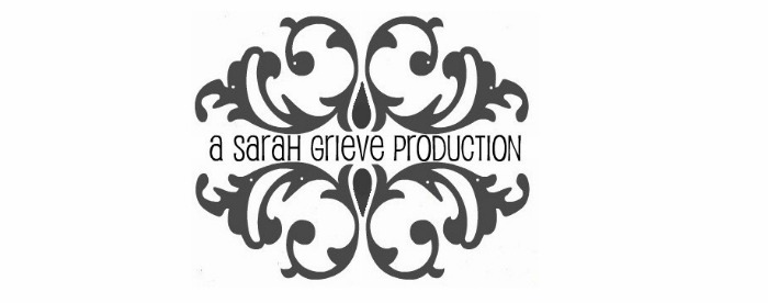 A Sarah Grieve Production