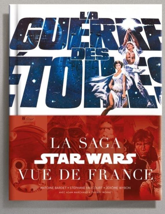 Antoine BARDET - La Guerre des Etoiles la Saga Star Wars vue de France