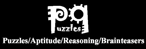 Puzzles/Aptitude/Reasoning/Brainteasers