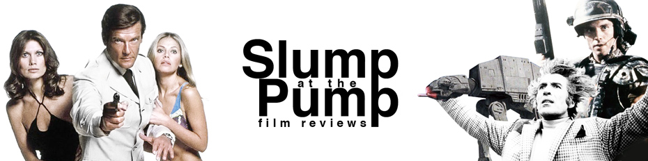 Slump at the Pump Film Reviews!