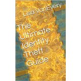 The Ultimate Identity Theft Guide