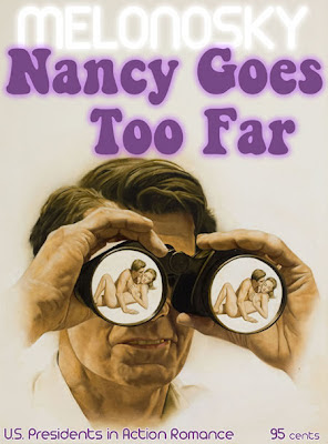 Nancy Goes Too Far written by Bob Melonosky, funny Ronald Reagan