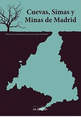 NUEVO CATÁLOGO: CUEVAS, SIMAS Y MINAS DE MADRID