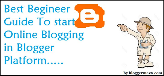 best-beginners-guide-to-start-online-blogging-in-blogger