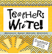 Teachers Write!