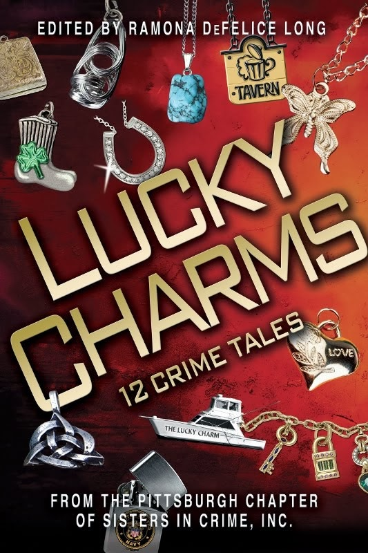 Lucky Charms: 12 Crime Tales from the Pittsburgh Sisters in Crime