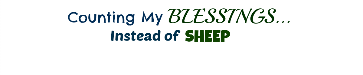 Counting My Blessings, Instead of Sheep