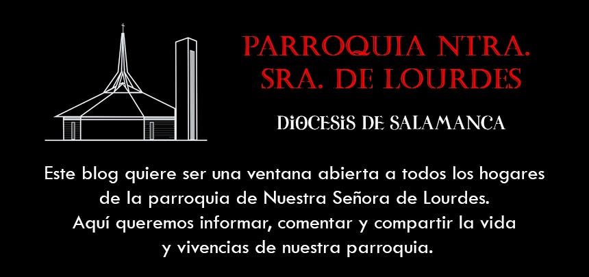 PARROQUIA NUESTRA SEÑORA DE LOURDES SALAMANCA
