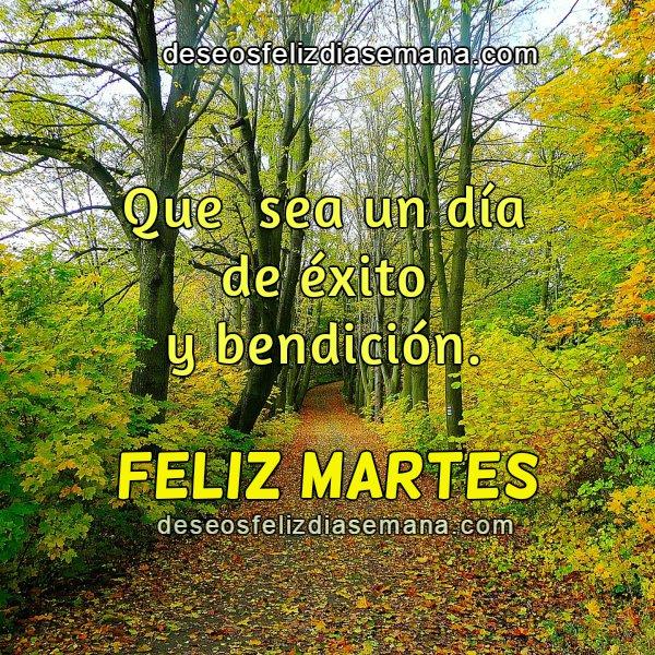 Saludos de feliz martes, mensaje cristiano de bendición, imagen cristiana del martes.