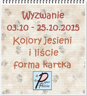 http://paperpassionpl.blogspot.co.uk/2015/10/wyzwanie.html