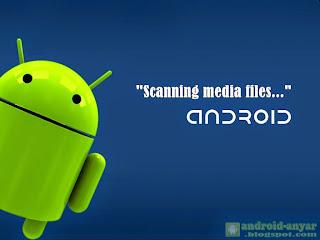 Cara memperbaiki Android yang sering muncul Memindai file media di memori SD tanpa root