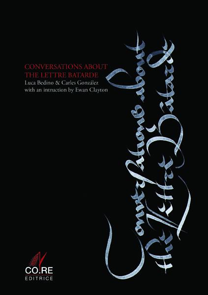 Tre Calligraphy, Carles Gonzalez, lettre batarde, conversations about lettre batarde