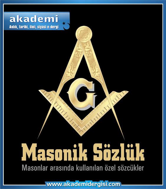 Masonik Sözlük - masonlar arasında kullanılan özel sözcükler