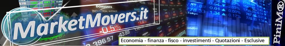 MarketMovers.it Economia e Finanza: Azioni, quotazioni, Forex, Spread, Prestiti, Fisco, Normative.