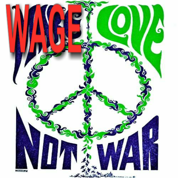 Wage Love Not War
