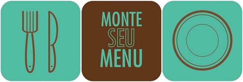 Sem idéia para o almoço ou jantar? Confira a sugestão do Monte seu Menu!