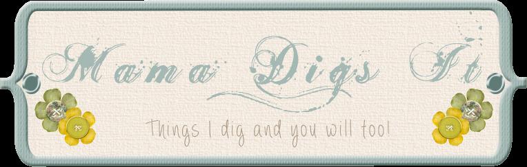 Mama Digs It