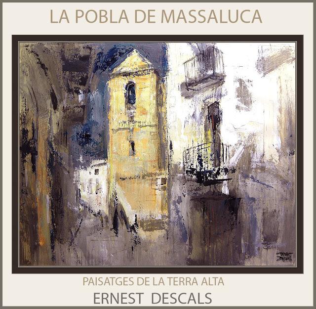 LA POBLA DE MASSALUCA-PINTURA-TERRA ALTA-PAISATGES-CATALUNYA-TARRAGONA-ARTISTA-PINTOR-ERNEST DESCALS
