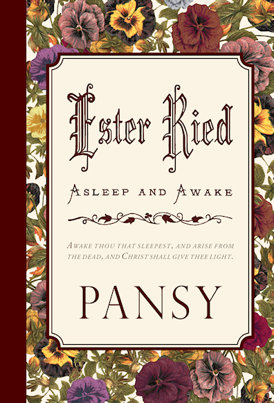 http://www.amazon.com/Ester-Ried-Asleep-Awake-Pansy/dp/1935626965/?tag=curiosmith0cb-20