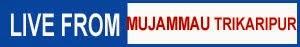 LIVE FROM MUJAMMAU TRIKARIPUR