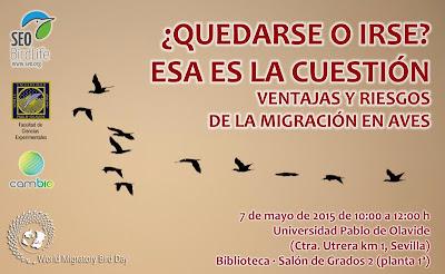 """Jornadas Ornitológicas en la UPO """"¿Quedarse o irse? Esa es la cuestión. Ventajas y riesgos de la migración en aves"""". Organizada por SEOBirdLife en colaboración con UPO y CEI-Cambio."""