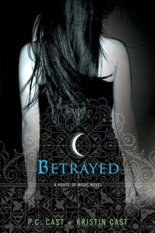 House of Night Series Betrayed by P.C. Cast and Kristin Cast