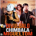 CHIMBALA FT MIGUELTOM - DIVULGALO (VIDEO OFICIAL)