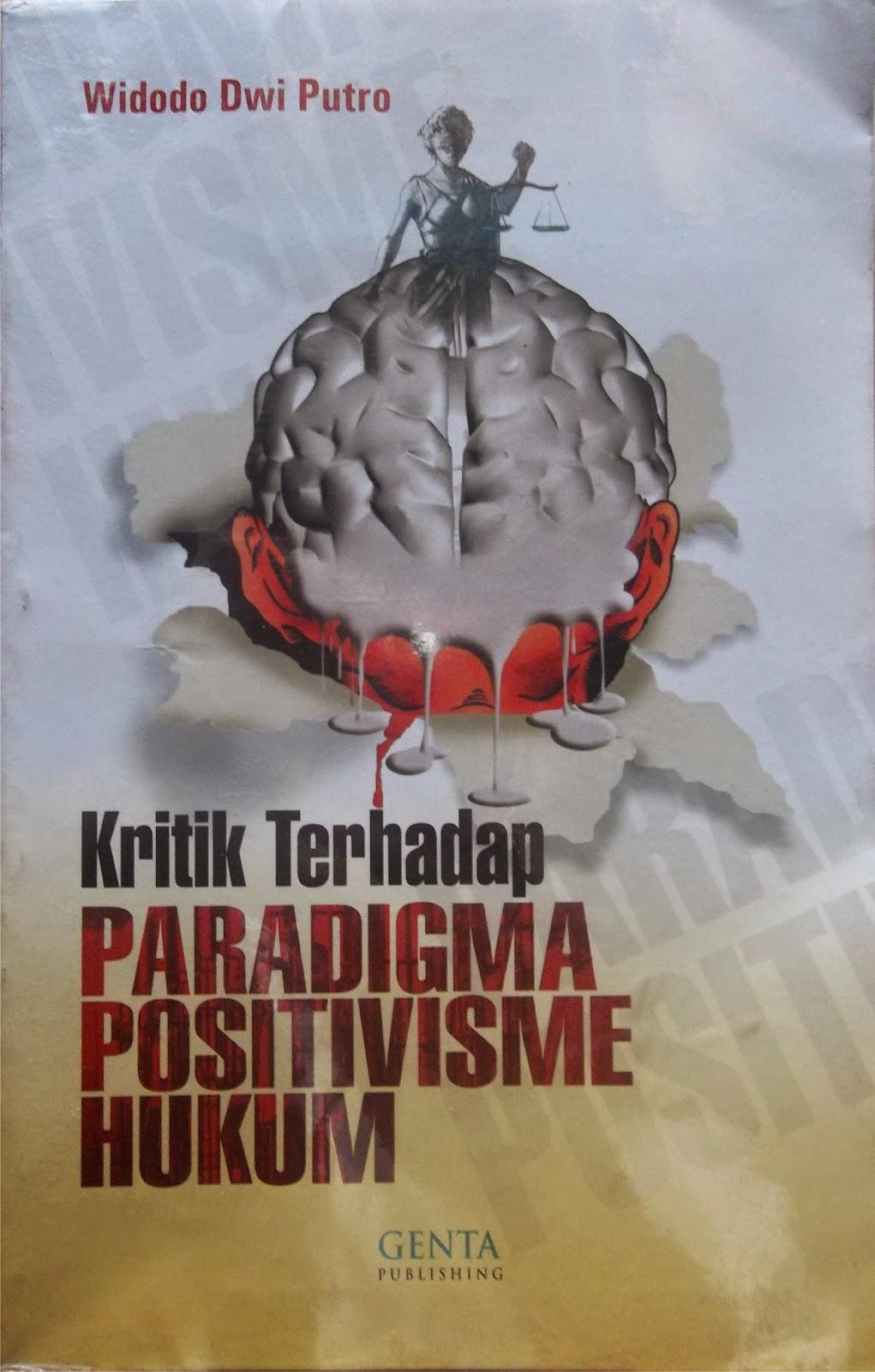 Kririk Terhadap Paradigma Positivisme Hukum