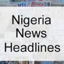 #HeadlinesNigeria