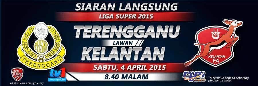 Siaran Langsung Terengganu Vs Kelantan 4 April 2015