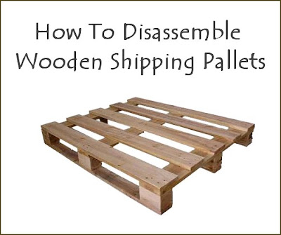 Dishfunctional Designs How To Disassemble A Wooden Shipping Pallet