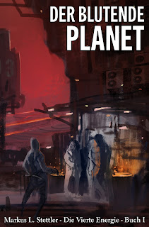 Der blutende Planet – Die Vierte Energie von Markus L. Stettler