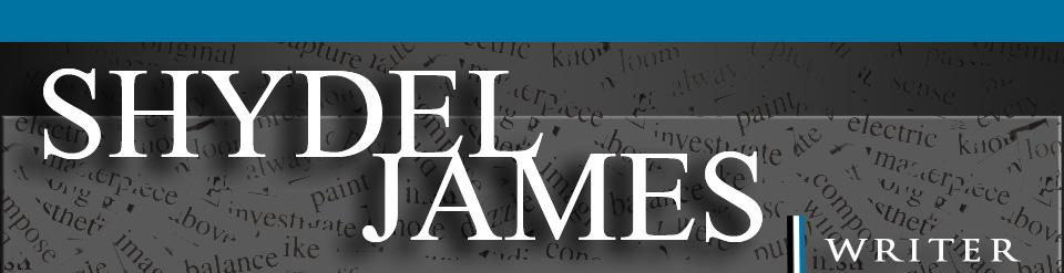 SHYDEL JAMES | WRITER