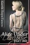 Alice Under Discipline