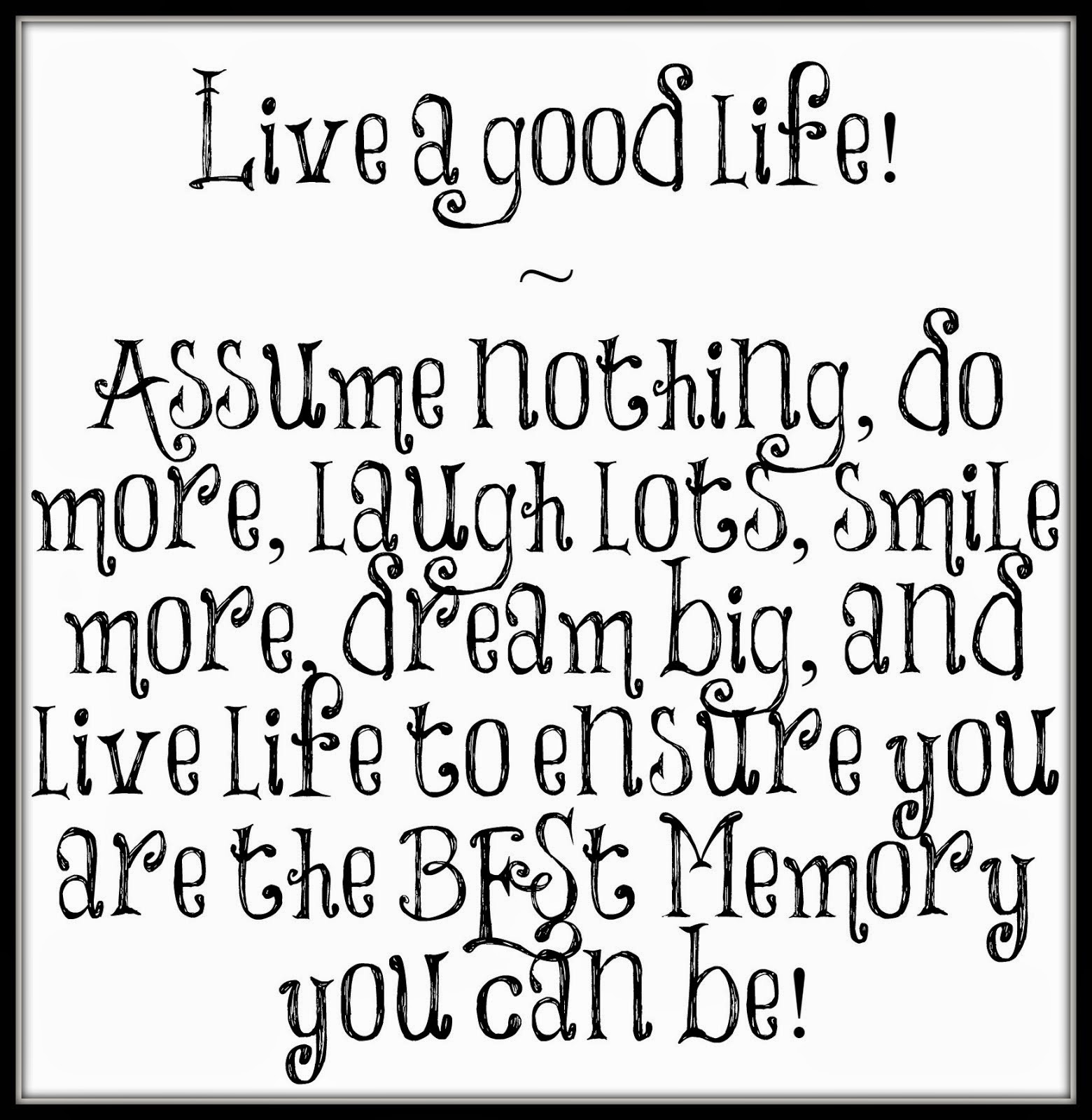 Live a Good Life!