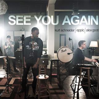 Kurt Schneider, Eppic & Alex Goot - See You Again on iTunes