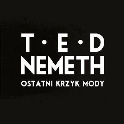 Ted Nemeth - Ostatni krzyk mody recenzja 2015 S.P. Records