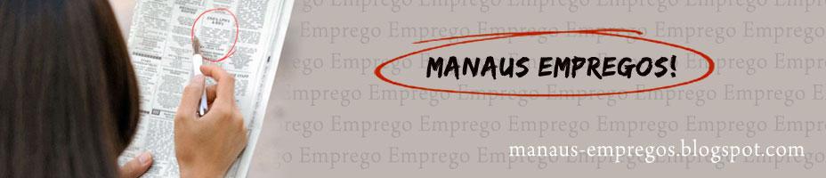 MANAUS EMPREGOS - Empregos na cidade de Manaus - AM