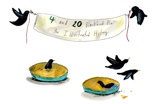 4 and 20 Blackbirds Pie: An illustrated History