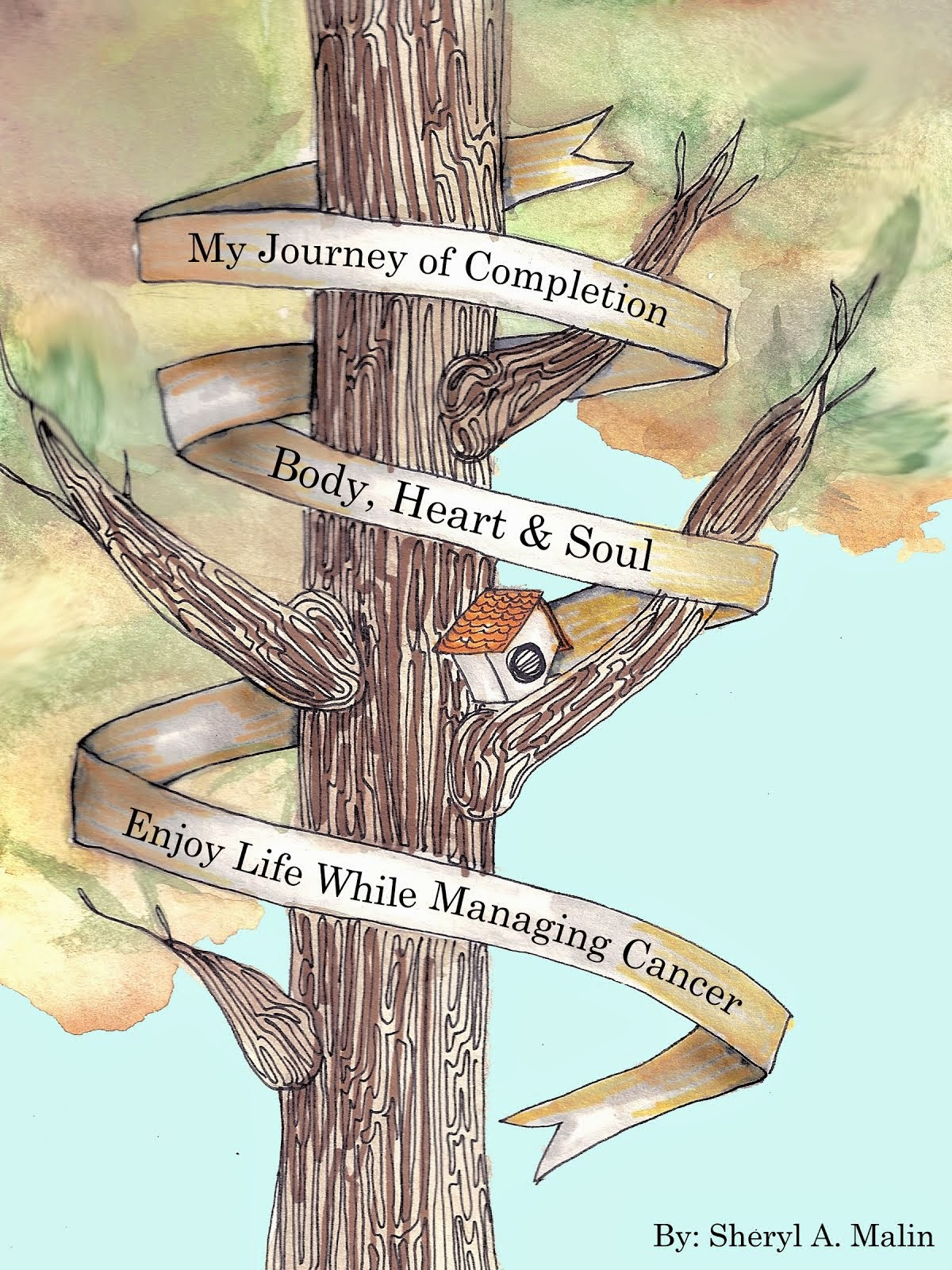 My Journey of Completion Body, Heart & Soul: Enjoy Life While Managing Cancer Kindle Edition