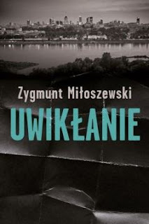 """""""Uwikłanie"""" Zygmunt Miłoszewski - recenzja"""