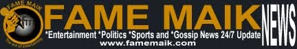 Fame Maik News Media, *Entertainment *Politics *Sports and *Gossip News 24/7 update (FM)