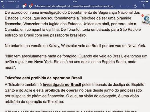 Caso TelexFREE: Desmentido: Kakai ( Novo advogado da TF Brasil ), diz que wanzeler pegou um vôo em Nova Iorque quando veio para o brasil antes de haver qualquer ordem de prisão contra ele.