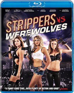 "Blu-ray Review | ""Strippers vs. Werewolves"""